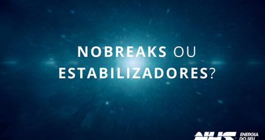 Aprenda a diferença entre Nobreak e Estabilizador e saiba como usá-los