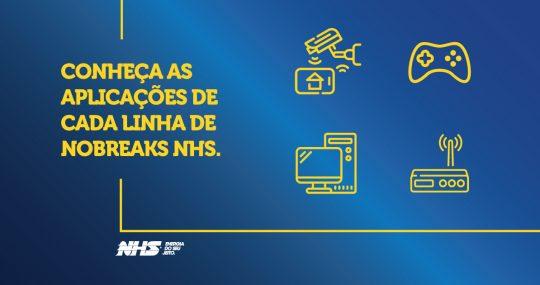 Conheça as linhas de Nobreaks NHS