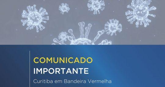 Comunicado Importante | Bandeira Vermelha em Curitiba